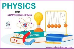 Physics For Competitive Exams -sukrajclasses